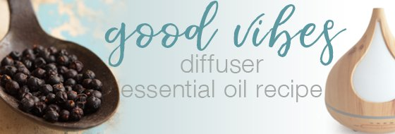 Good Vibes Diffuser Recipe