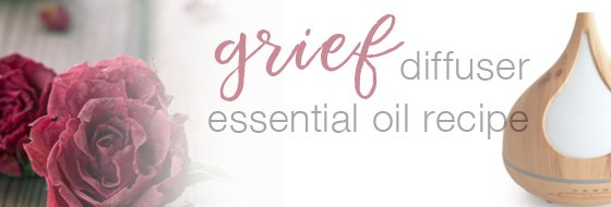 Grief Diffuser Recipe