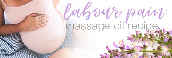 Labour Pain Massage Oil Recipe